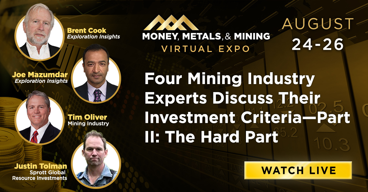 Four Mining Industry Experts Discuss Their Investment Criteria—Part II: The Hard Part