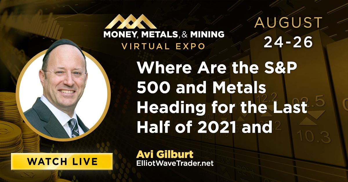 Where Are the S&P 500 and Metals Heading for the Last Half of 2021 and Beyond?