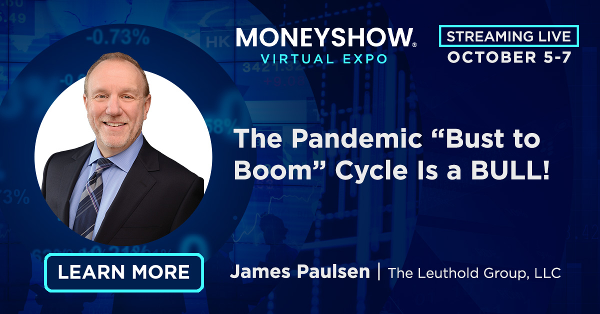 """The Pandemic """"Bust to Boom"""" Cycle Is a BULL!"""